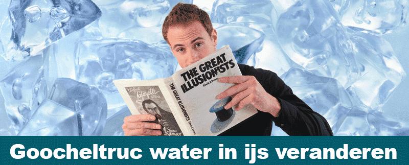 goocheltruc 3 water in ijs